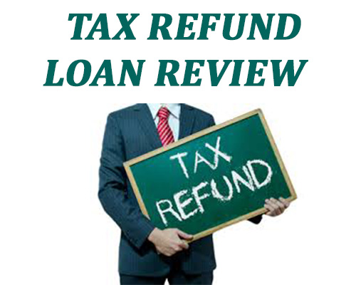 Tax Refund Loans review