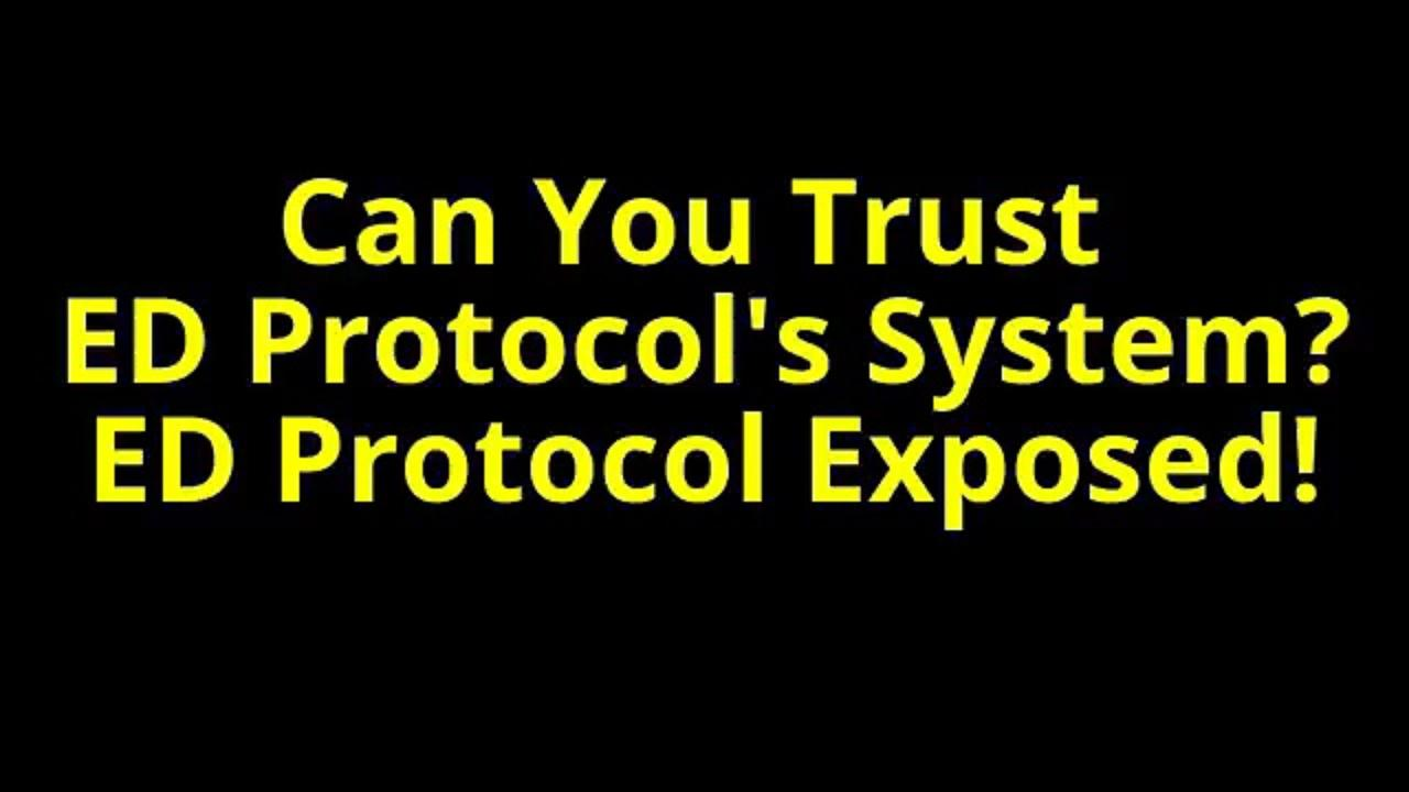 ED protocol: Scam or Reality?